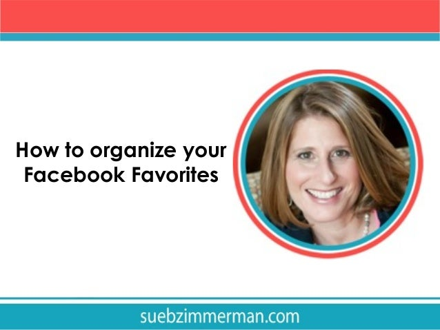 How to organize your Facebook Favorites