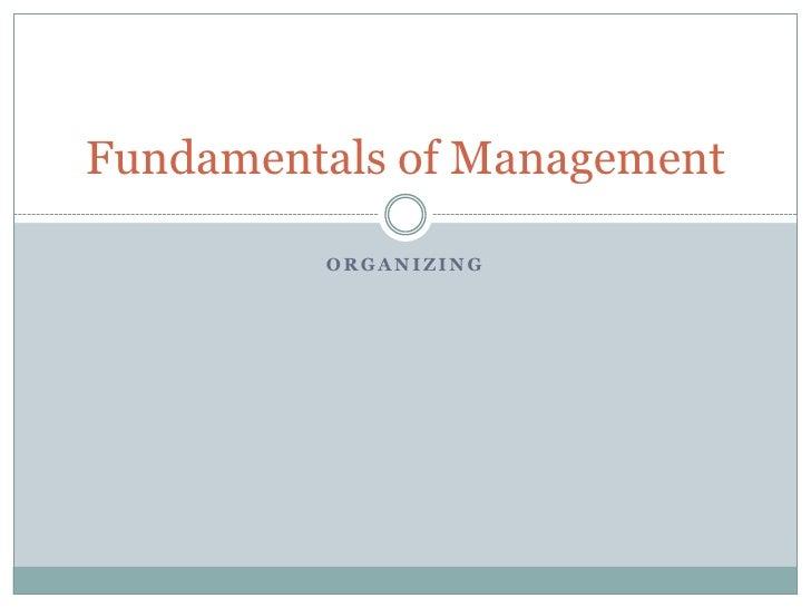 Organizing<br />Fundamentals of Management<br />