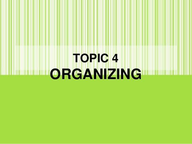 topic 4 : Organizing