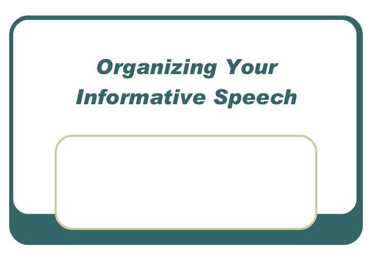 Organizing Your Informative Speech