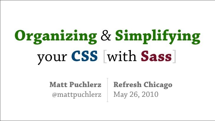 Organizing & Simplifying CSS [with Sass]
