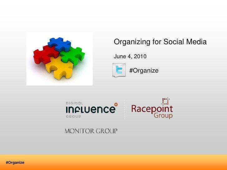 Organizing for Social Media<br />June 4, 2010<br />         #Organize<br />