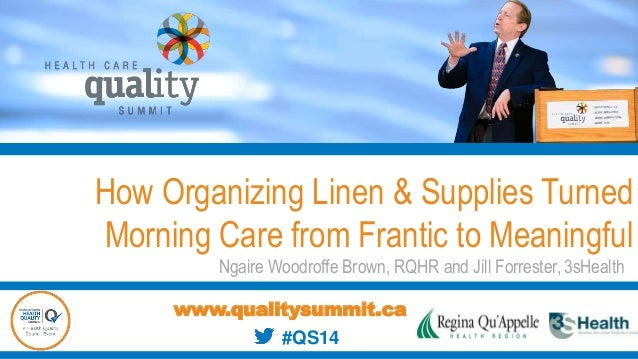 How Organizing Linen & Supplies Turned Morning Care from Frantic to Meaningful Ngaire Woodroffe Brown, RQHR and Jill Forre...