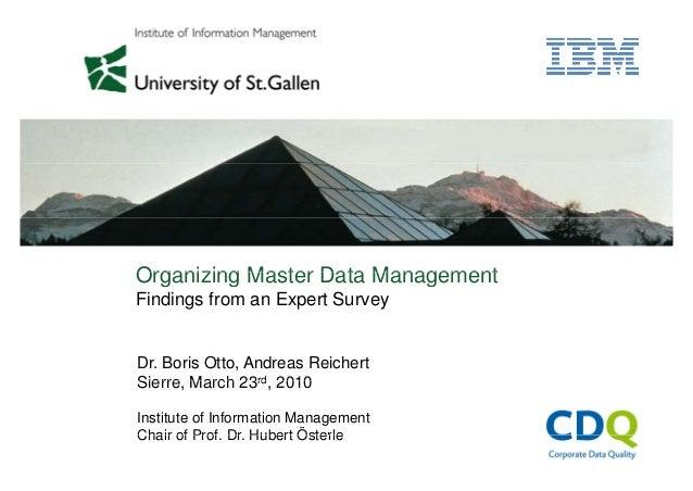 Organizing Master Data ManagementOrganizing Master Data ManagementFindings from an Expert SurveyDr. Boris Otto, Andreas Re...