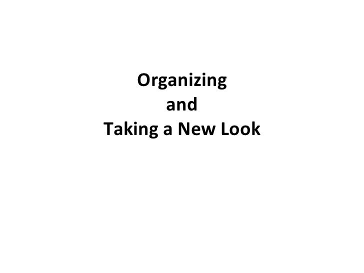 Organizing and Taking a New Look