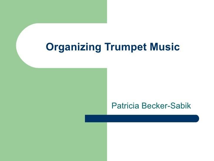 Organizing Trumpet Music