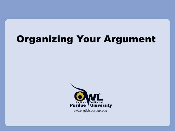 Organizing your argument—OWL