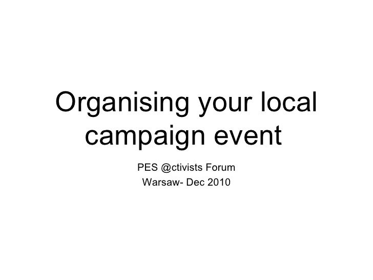 Organising your local campaign event   PES @ctivists Forum Warsaw- Dec 2010