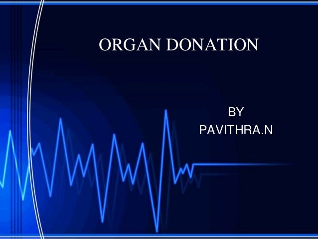 organ transplant essay introduction Organ transplant essays nowadays medicine already good enough when  peoples got a disease, they can recovered by taking a pill and giving them an.