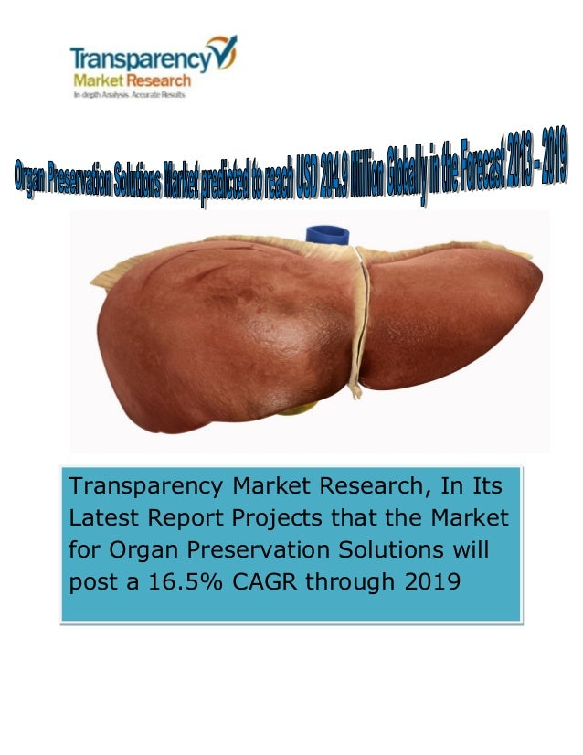Transparency Market Research, In Its Latest Report Projects that the Market for Organ Preservation Solutions will post a 1...