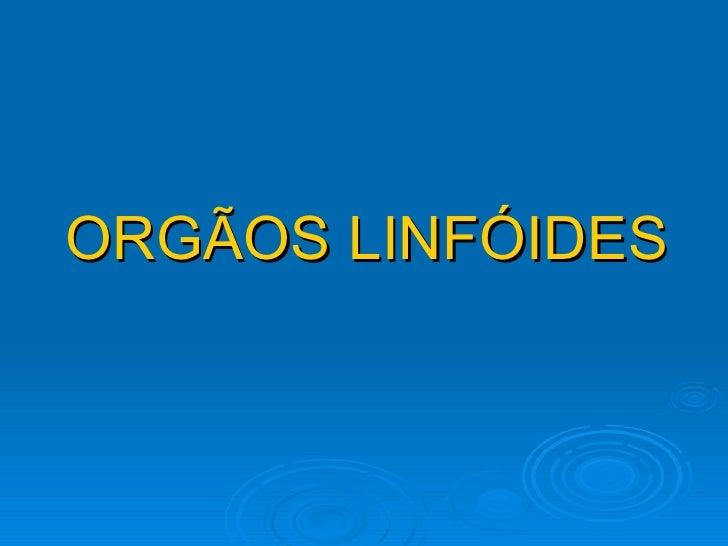 ORGÃOS LINFÓIDES