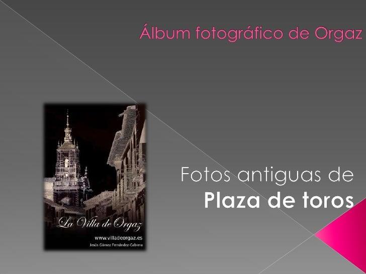 Fotos antiguas de la PLAZA DE TOROS de Orgaz (Toledo)