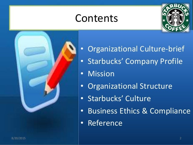 starbucks organizational culture essay The organizational structure of starbucks starbucks' organizational structure is a traditional functional structure a functional organizational structure is one in which the organization's guidelines are followed to the letter .