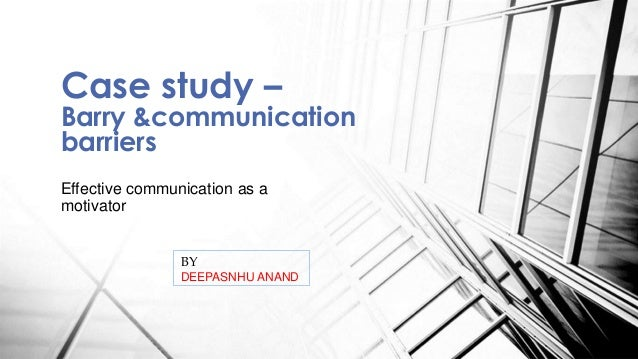 case study communication barriers in organization