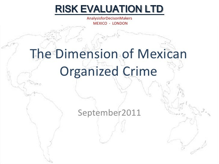 The Dimension of Mexican Organized Crime<br />September2011<br />