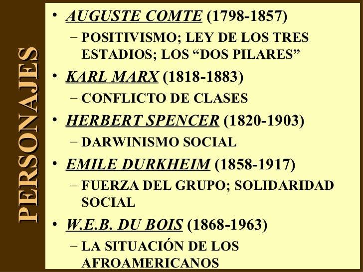 """PERSONAJES <ul><li>AUGUSTE COMTE  (1798-1857) </li></ul><ul><ul><li>POSITIVISMO; LEY DE LOS TRES ESTADIOS; LOS """"DOS PILARE..."""