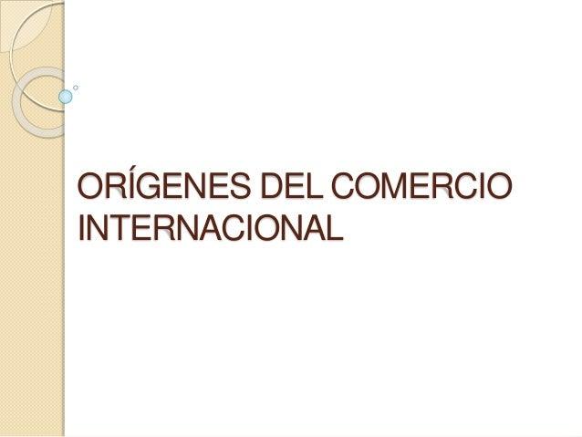 ORÍGENES DEL COMERCIO INTERNACIONAL