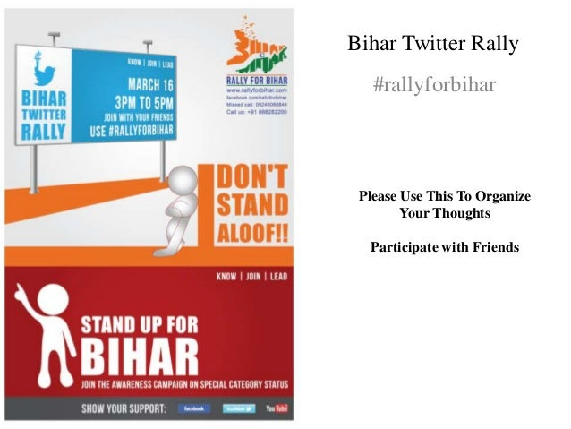 Bihar Twitter Rally   #rallyforbihar Please Use This To Organize        Your Thoughts  Participate with Friends
