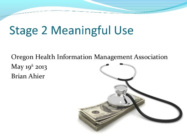 OrHIMA Meaningful Use Stage 2 Presentation