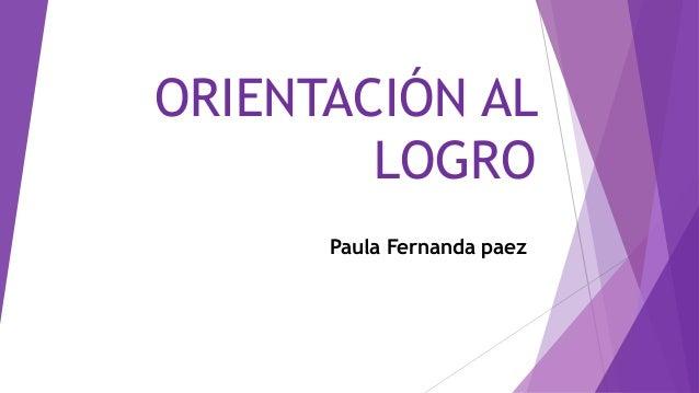 ORIENTACIÓN AL LOGRO Paula Fernanda paez