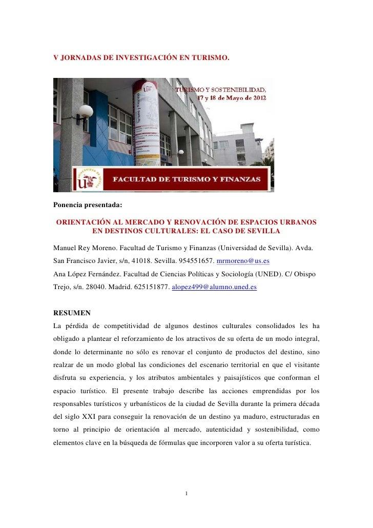 V JORNADAS DE INVESTIGACIÓN EN TURISMO.Ponencia presentada: ORIENTACIÓN AL MERCADO Y RENOVACIÓN DE ESPACIOS URBANOS       ...