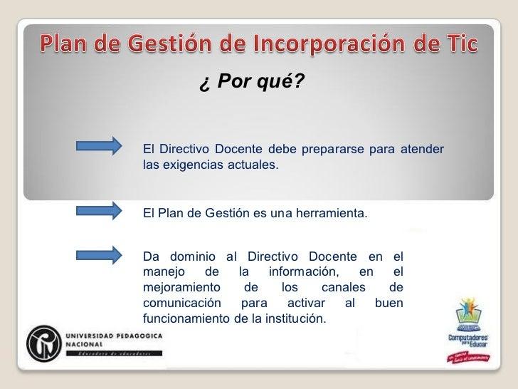 El Directivo Docente debe prepararse para atender las exigencias actuales. El Plan de Gestión es una herramienta. Da domin...