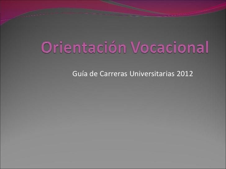 Guía de Carreras Universitarias 2012