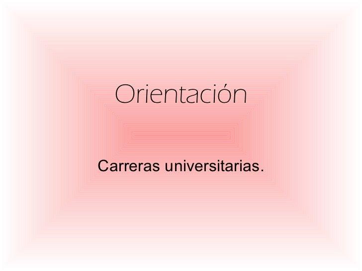 Orientación Carreras universitarias.