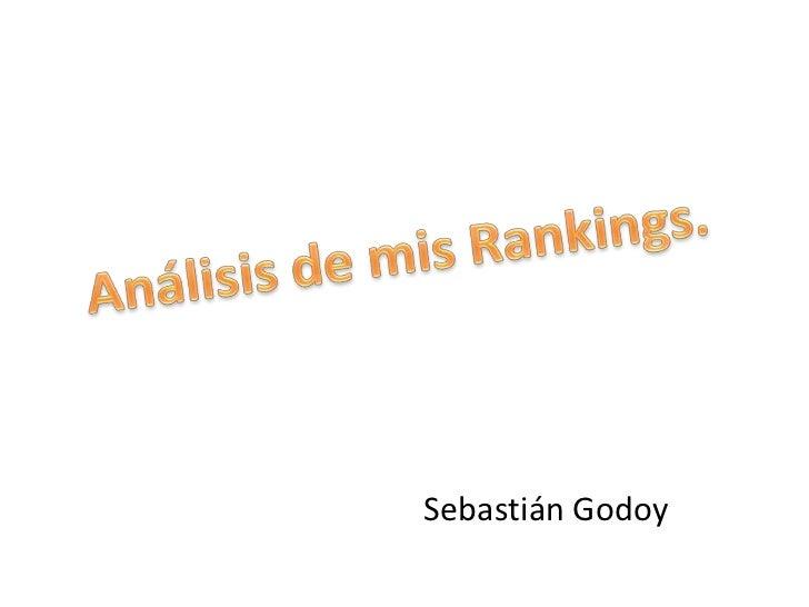 Análisis de mis Rankings.<br />Sebastián Godoy<br />