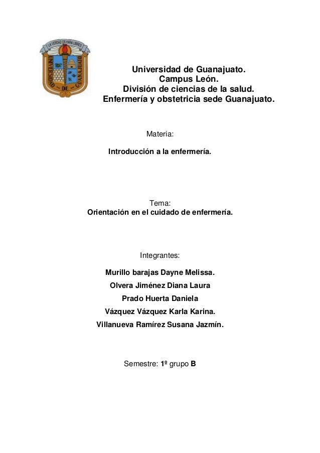 Universidad de Guanajuato.                  Campus León.         División de ciencias de la salud.    Enfermería y obstetr...
