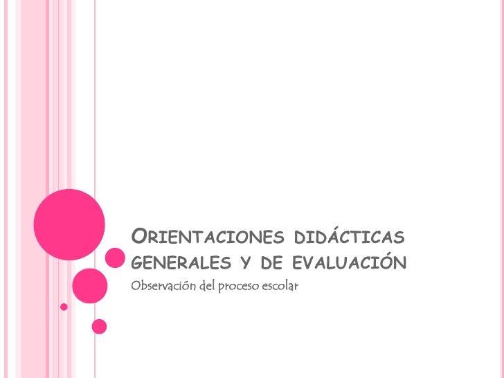 Orientaciones didácticas generales y de evaluación