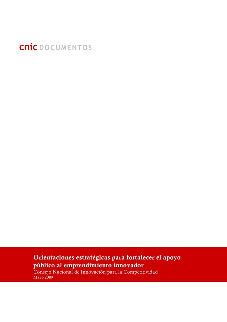 cnic DOCUMENTOS       Orientaciones estratégicas para fortalecer el apoyo   público al emprendimiento innovador   Consejo ...