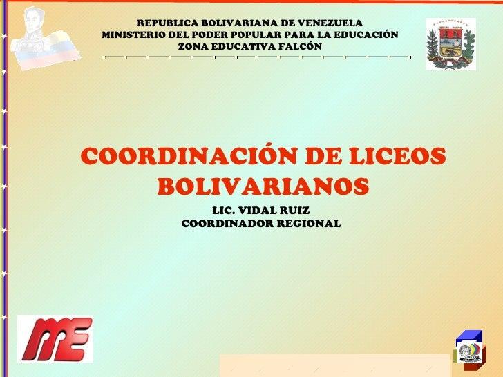 REPUBLICA BOLIVARIANA DE VENEZUELA MINISTERIO DEL PODER POPULAR PARA LA EDUCACIÓN ZONA EDUCATIVA FALCÓN COORDINACIÓN DE LI...