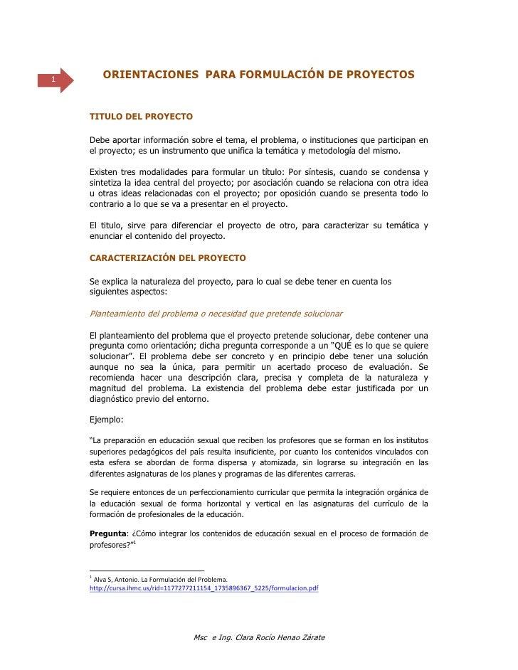 1         ORIENTACIONES PARA FORMULACIÓN DE PROYECTOS        TITULO DEL PROYECTO       Debe aportar información sob...