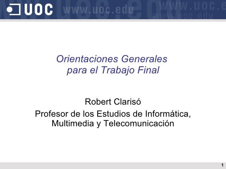 Robert Clarisó Profesor de los Estudios de Informática, Multimedia y Telecomunicación Orientaciones Generales  para el Tra...
