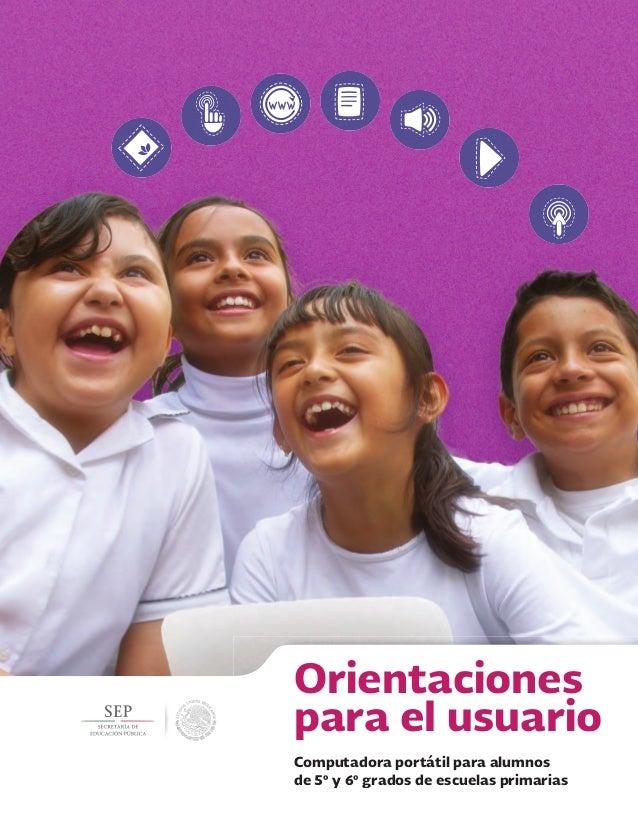 Orientaciones para el usuario Computadora portátil para alumnos de 5º y 6º grados de escuelas primarias SEPGUIARAPIDA_4a.i...