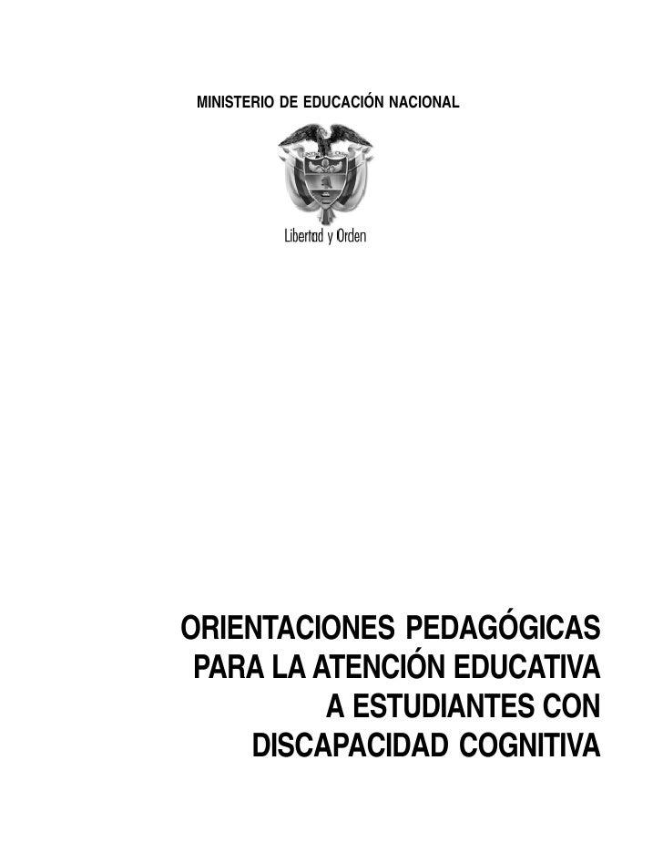 MINISTERIO DE EDUCACIÓN NACIONAL     ORIENTACIONES PEDAGÓGICAS  PARA LA ATENCIÓN EDUCATIVA           A ESTUDIANTES CON    ...