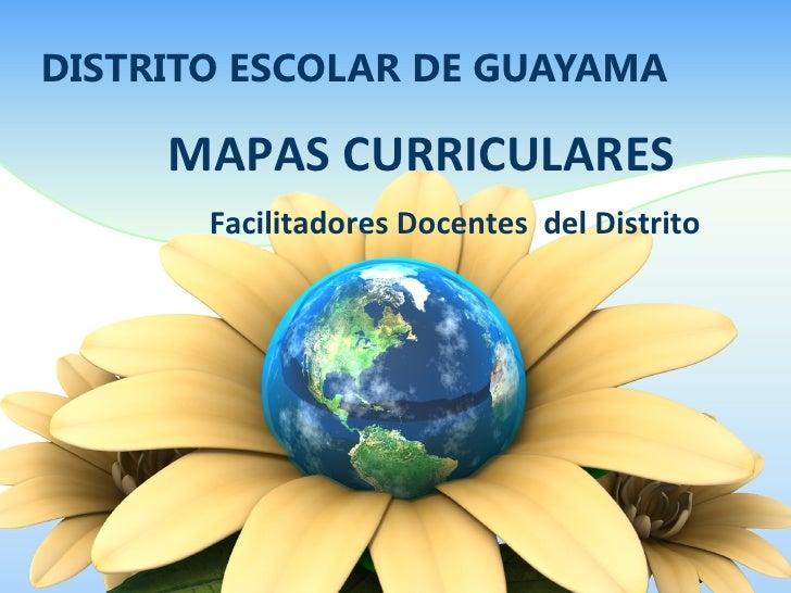 DISTRITO ESCOLAR DE GUAYAMA     MAPAS CURRICULARES       Facilitadores Docentes del Distrito