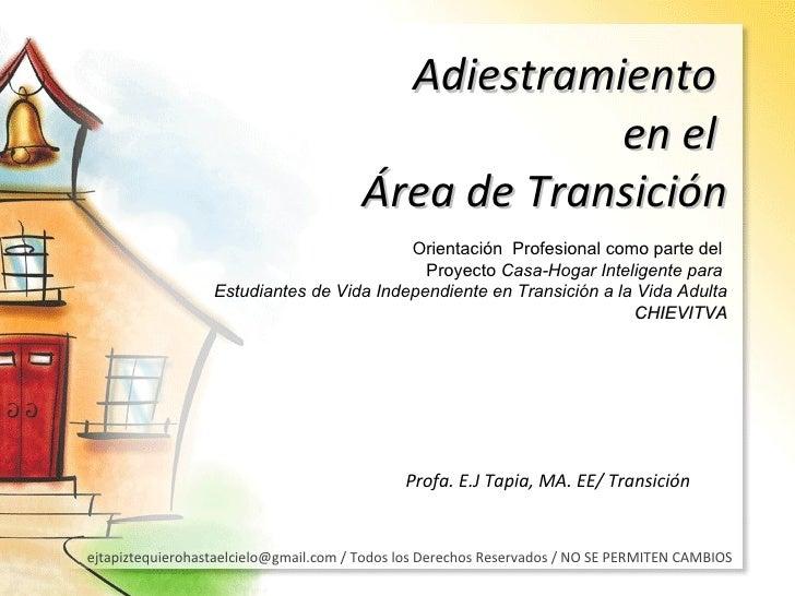 Adiestramiento  en el  Área de Transición Orientación  Profesional como parte del  Proyecto  Casa-Hogar Inteligente para  ...