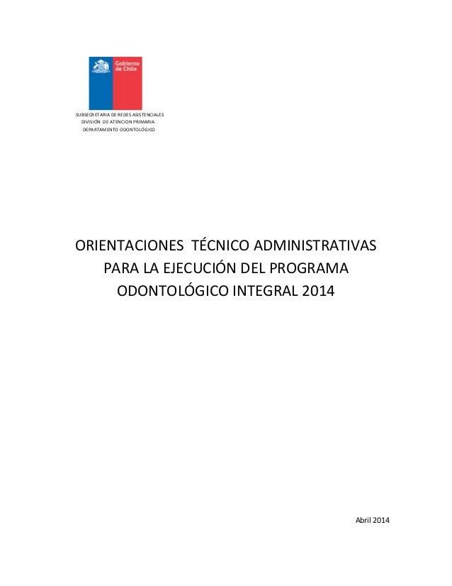 SUBSECRETARIA DE REDES ASISTENCIALES DIVISIÓN DE ATENCION PRIMARIA DEPARTAMENTO ODONTOLÓGICO ORIENTACIONES TÉCNICO ADMINIS...