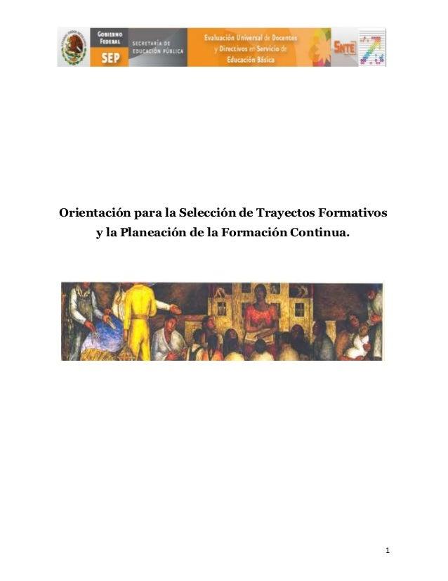 Orientación para la Selección de Trayectos Formativos      y la Planeación de la Formación Continua.                      ...