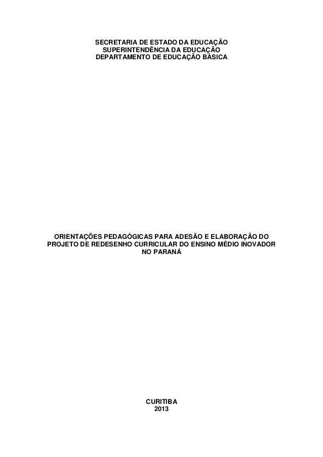 SECRETARIA DE ESTADO DA EDUCAÇÃO  SUPERINTENDÊNCIA DA EDUCAÇÃO  DEPARTAMENTO DE EDUCAÇÃO BÁSICA  ORIENTAÇÕES PEDAGÓGICAS P...