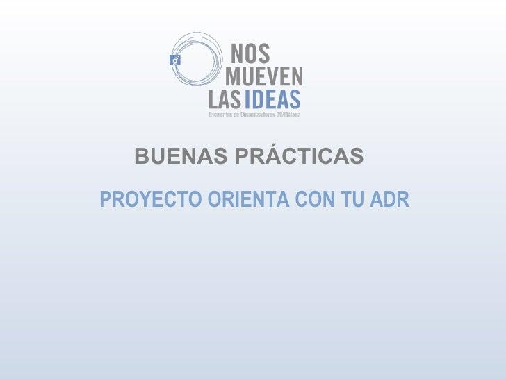 BUENAS PRÁCTICAS PROYECTO ORIENTA CON TU ADR