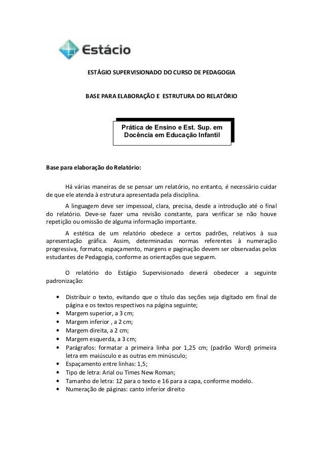 ESTÁGIO SUPERVISIONADO DO CURSO DE PEDAGOGIA BASE PARA ELABORAÇÃO E ESTRUTURA DO RELATÓRIO  Prática de Ensino e Est. Sup. ...