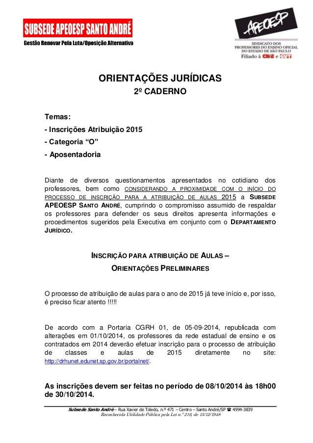 Subsede Santo André – Rua Xavier de Toledo, n.º 471 – Centro – Santo André/SP  4994-3839  Reconhecida Utilidade Pública p...