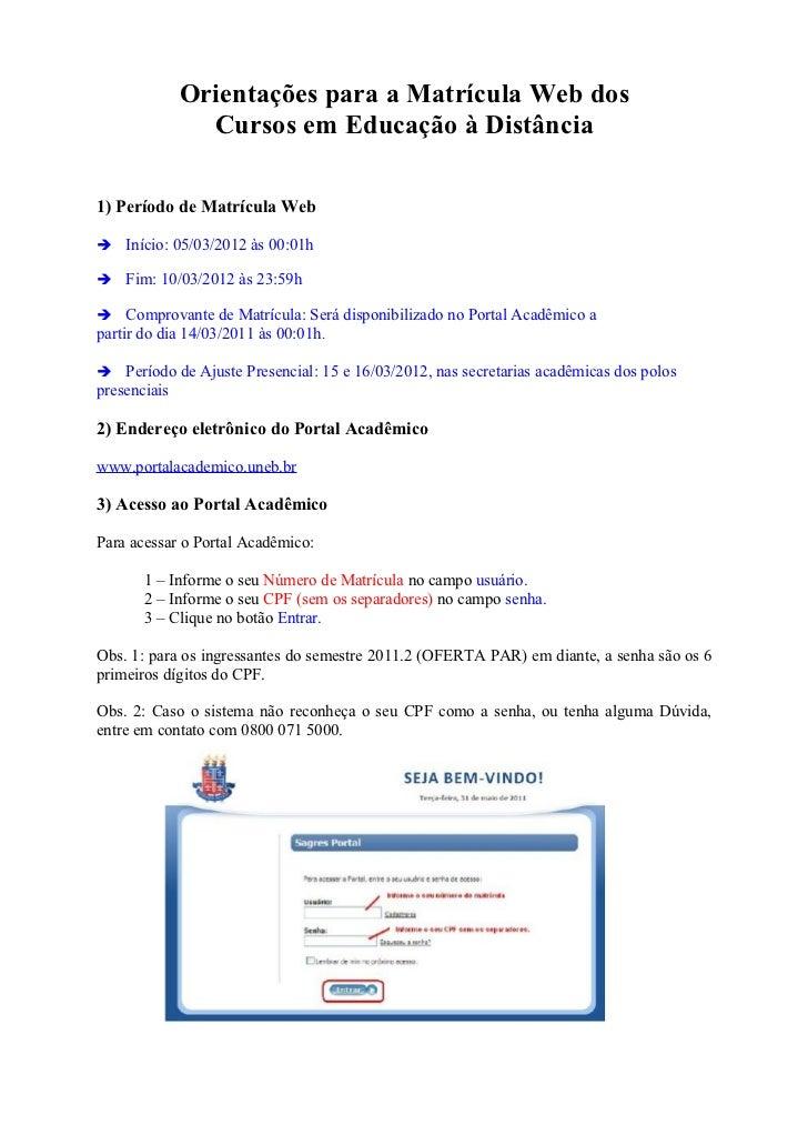 Orientações para a Matrícula Web dos                Cursos em Educação à Distância1) Período de Matrícula WebInício: 05/...