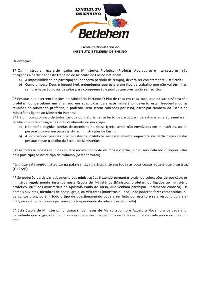 Escola de Ministérios do<br />INSTITUTO BETLEHEM DE ENSINO<br />Orientações:<br />1º Os ministros em exercício ligados aos...