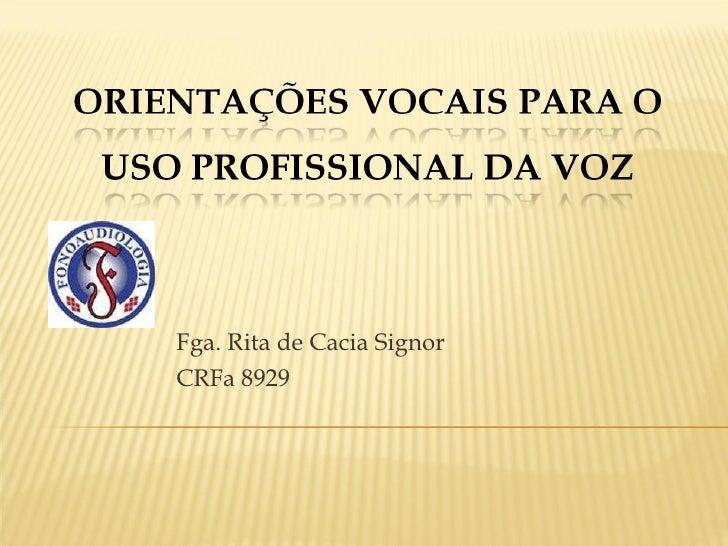 Fga. Rita de Cacia Signor CRFa 8929