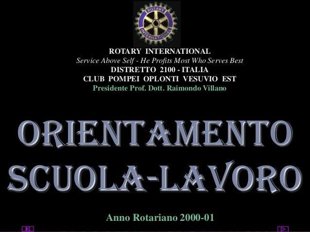 utente@dominio ClubPompeiOplontiVesuvio Est ROTARY Orientamento scuola-lavoro ROTARY INTERNATIONAL Service Above Self - He...