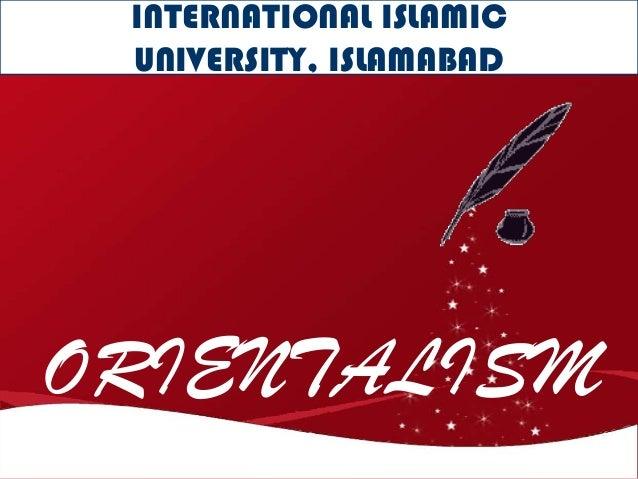 INTERNATIONAL ISLAMIC UNIVERSITY, ISLAMABADORIENTALISM